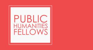 Public Humanities Fellows